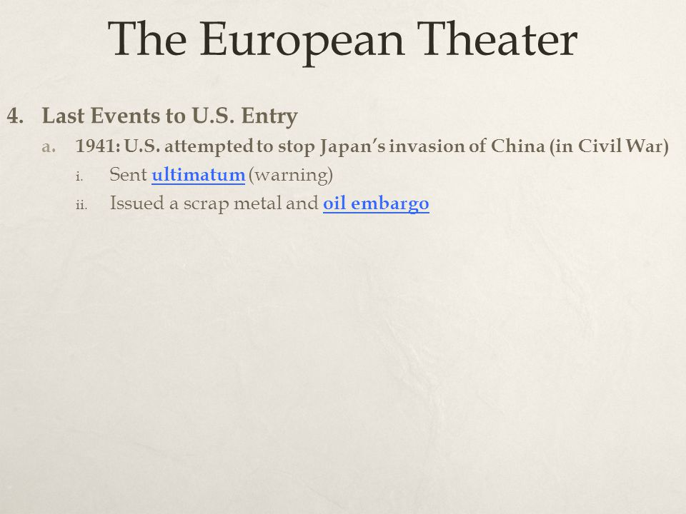 The European Theater 4. Last Events to U.S. Entry a.