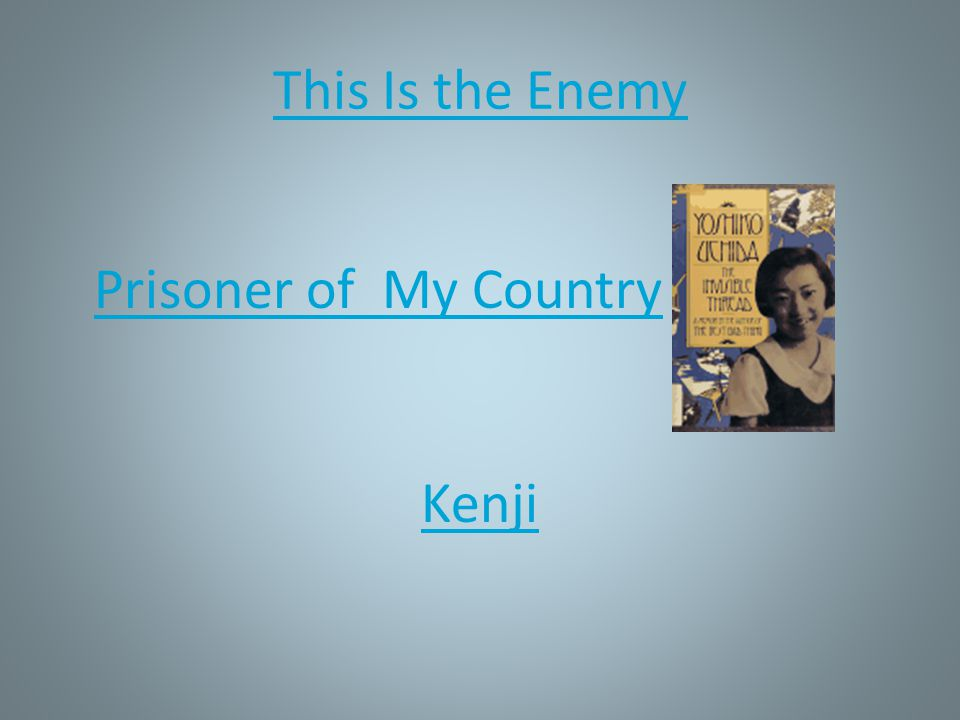 This Is the Enemy Prisoner of My Country Kenji