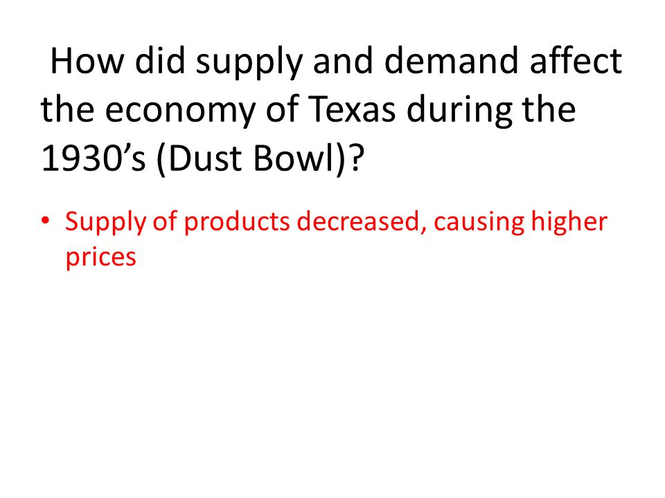 How did supply and demand affect the economy of Texas during the 1930's (Dust Bowl).