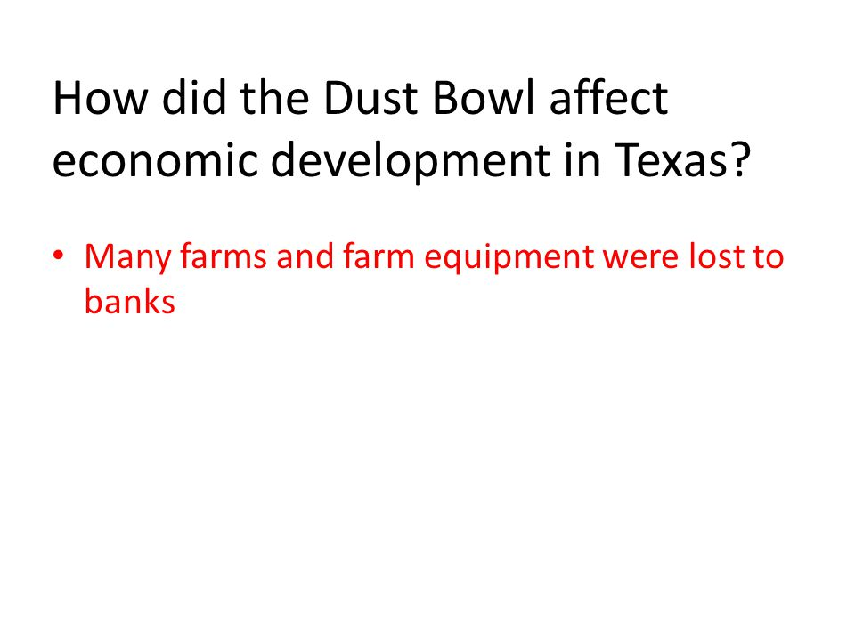 How did the Dust Bowl affect economic development in Texas.