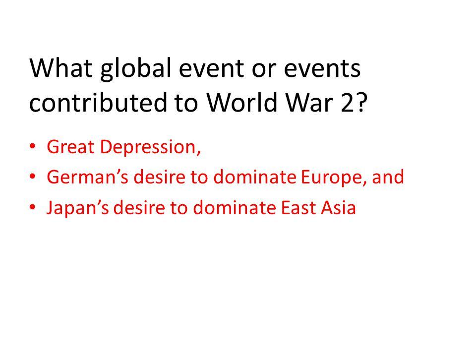 What global event or events contributed to World War 2.