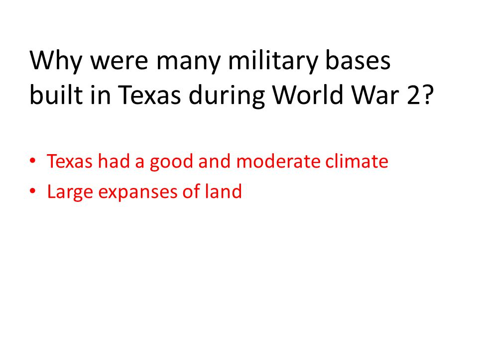 Why were many military bases built in Texas during World War 2.