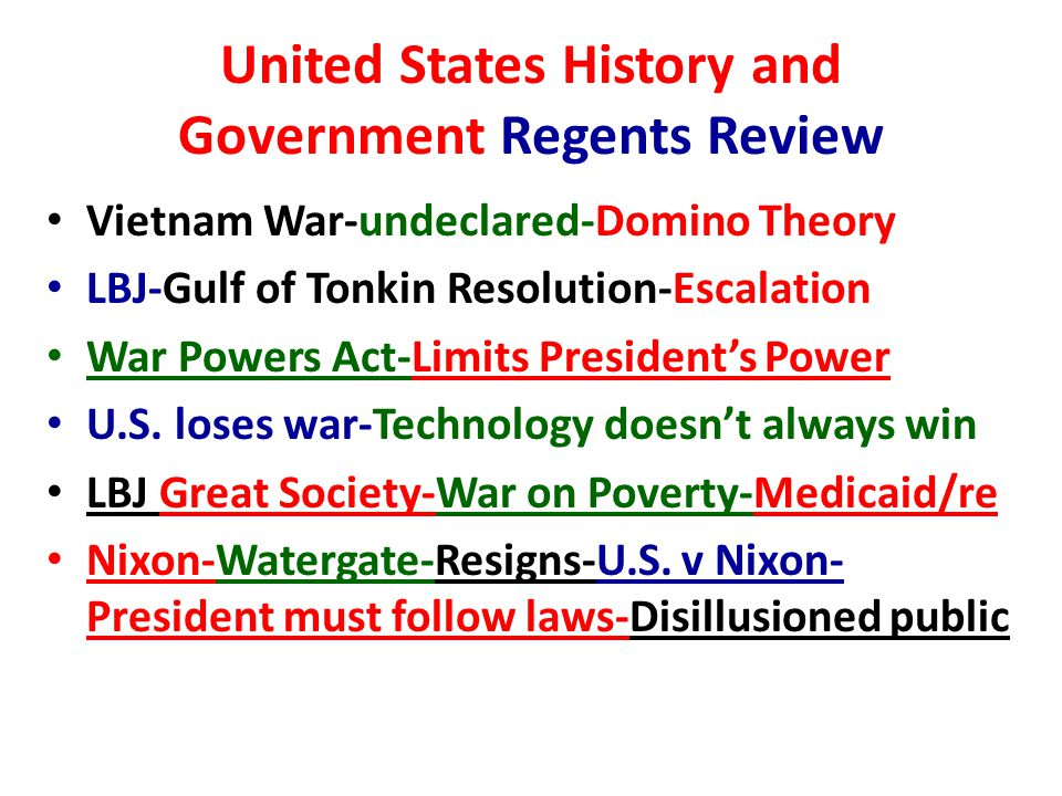 United States History and Government Regents Review Vietnam War-undeclared-Domino Theory LBJ-Gulf of Tonkin Resolution-Escalation War Powers Act-Limits President's Power U.S.