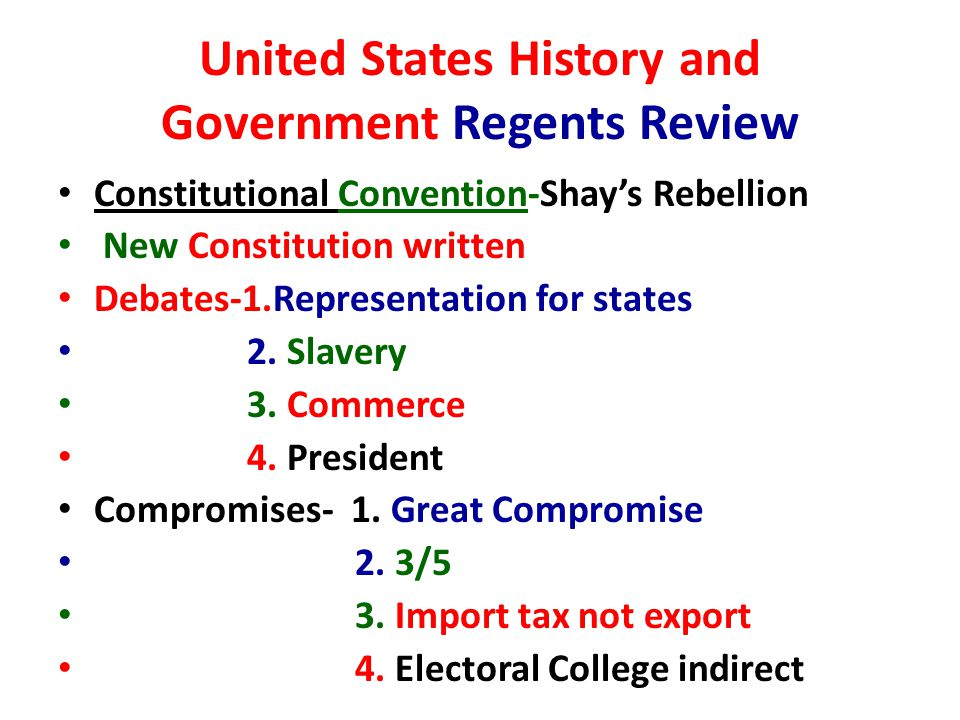 United States History and Government Regents Review Constitutional Convention-Shay's Rebellion New Constitution written Debates-1.Representation for states 2.