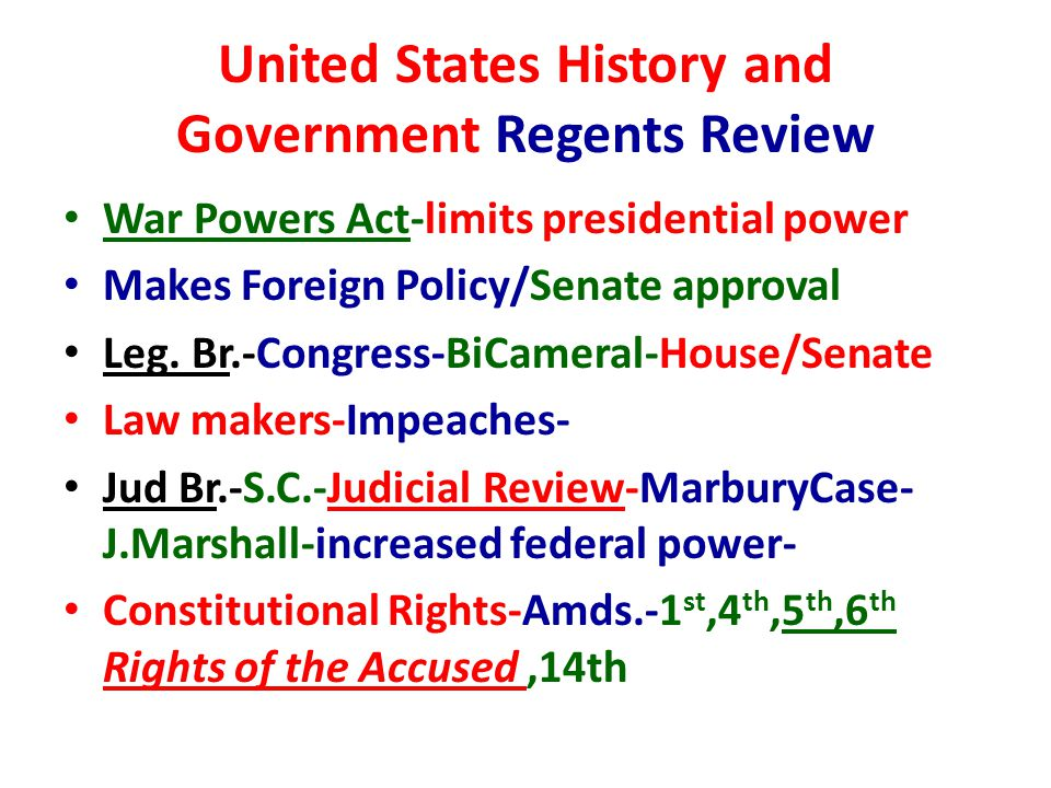 United States History and Government Regents Review War Powers Act-limits presidential power Makes Foreign Policy/Senate approval Leg.
