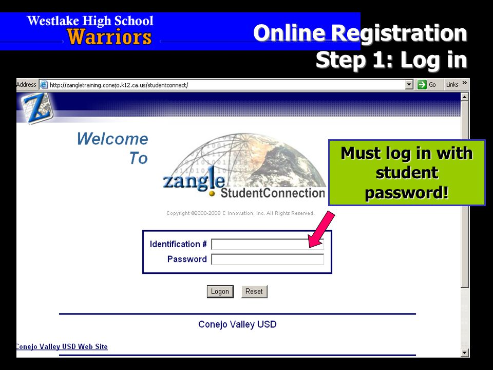 Online Registration Step 1: Log in Must log in with student password!