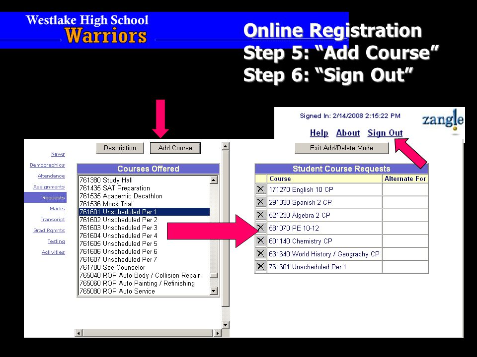 Online Registration Step 5: Add Course Step 6: Sign Out