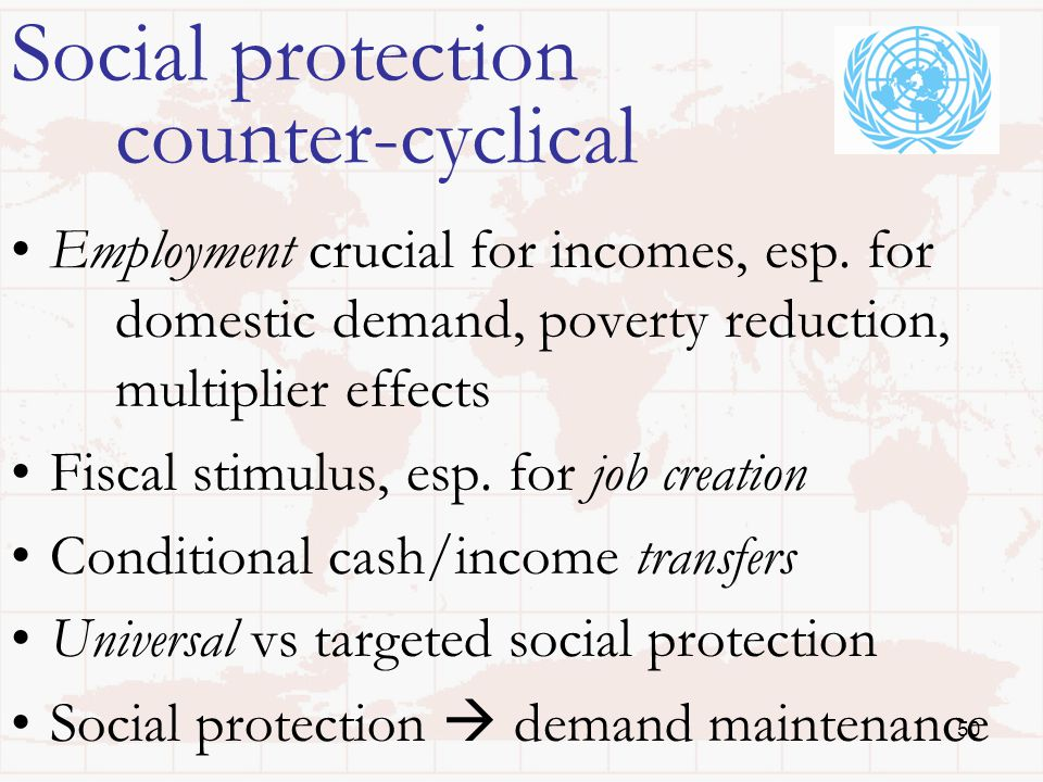 50 Social protection counter-cyclical Employment crucial for incomes, esp.
