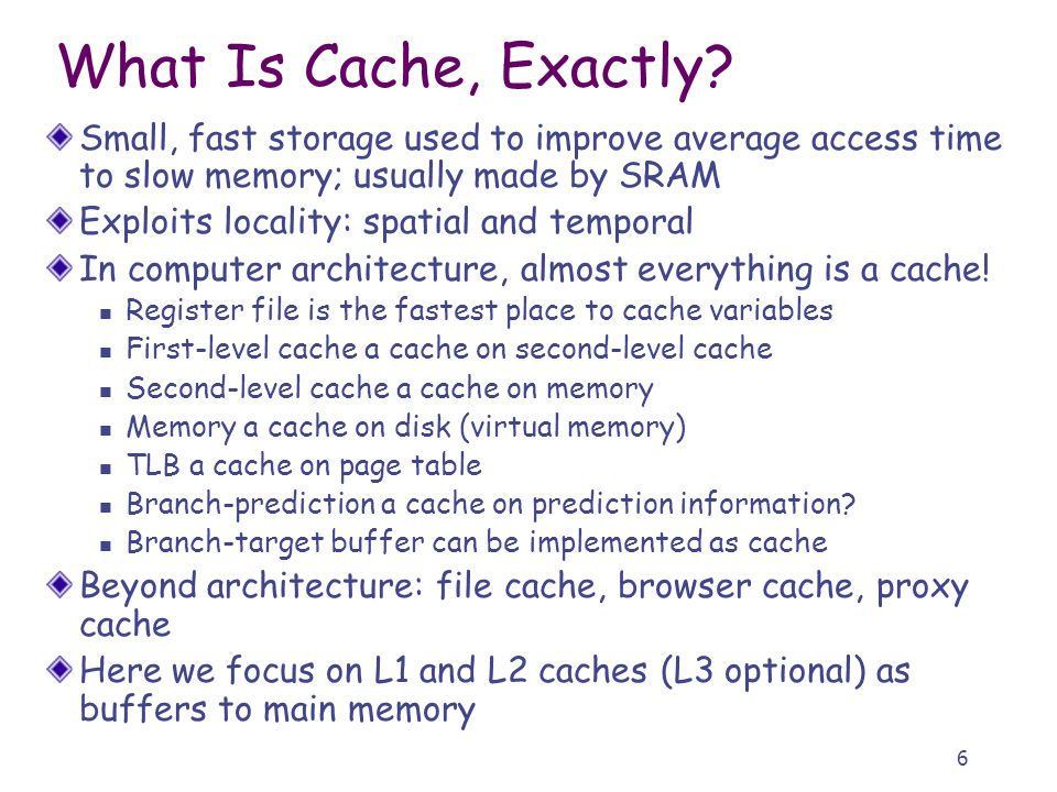 6 What Is Cache, Exactly.