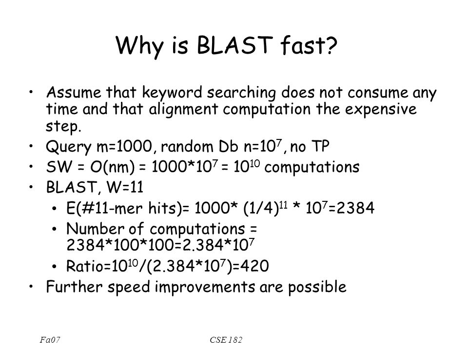 Fa07CSE 182 Why is BLAST fast.