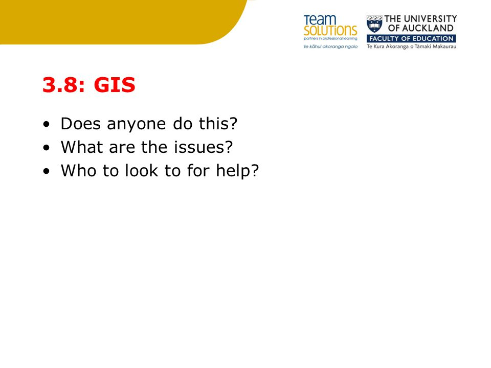 3.8: GIS Does anyone do this What are the issues Who to look to for help