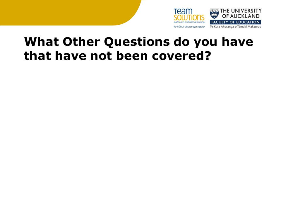 What Other Questions do you have that have not been covered