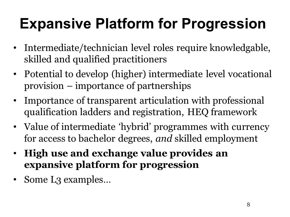 Expansive Platform for Progression Intermediate/technician level roles require knowledgable, skilled and qualified practitioners Potential to develop (higher) intermediate level vocational provision – importance of partnerships Importance of transparent articulation with professional qualification ladders and registration, HEQ framework Value of intermediate 'hybrid' programmes with currency for access to bachelor degrees, and skilled employment High use and exchange value provides an expansive platform for progression Some L3 examples… 8