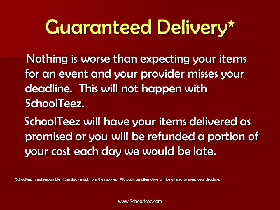 Guaranteed Delivery* Nothing is worse than expecting your items for an event and your provider misses your deadline.