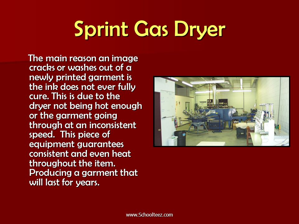 Sprint Gas Dryer The main reason an image cracks or washes out of a newly printed garment is the ink does not ever fully cure.
