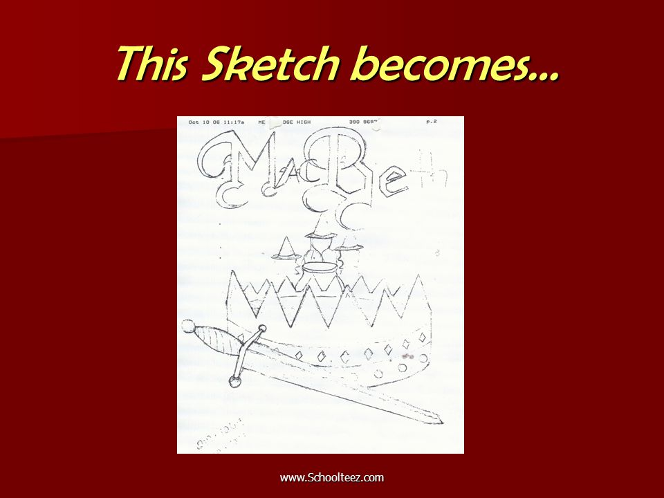 www.Schoolteez.com This Sketch becomes…