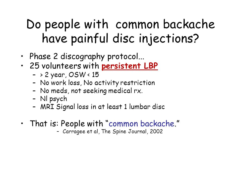 Do people with common backache have painful disc injections.