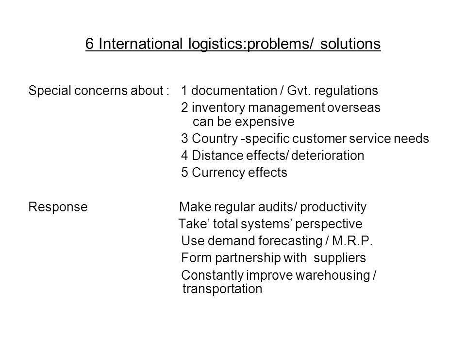 6 International logistics:problems/ solutions Special concerns about : 1 documentation / Gvt.