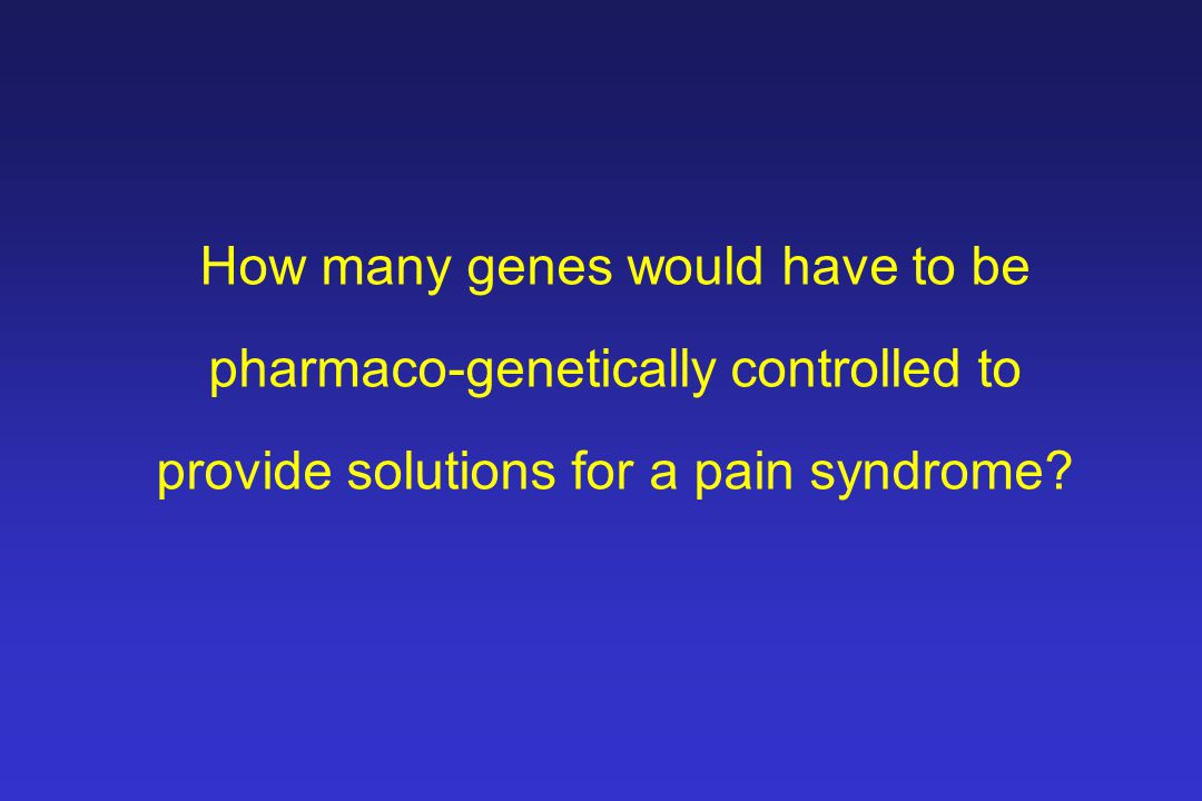 How many genes would have to be pharmaco-genetically controlled to provide solutions for a pain syndrome
