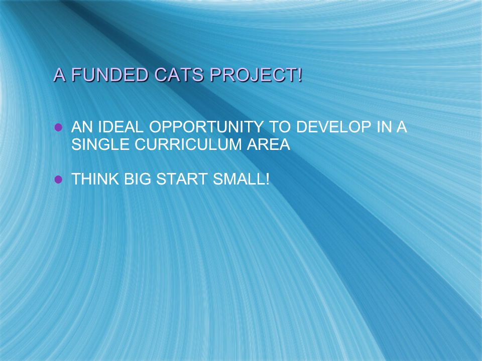 A FUNDED CATS PROJECT.