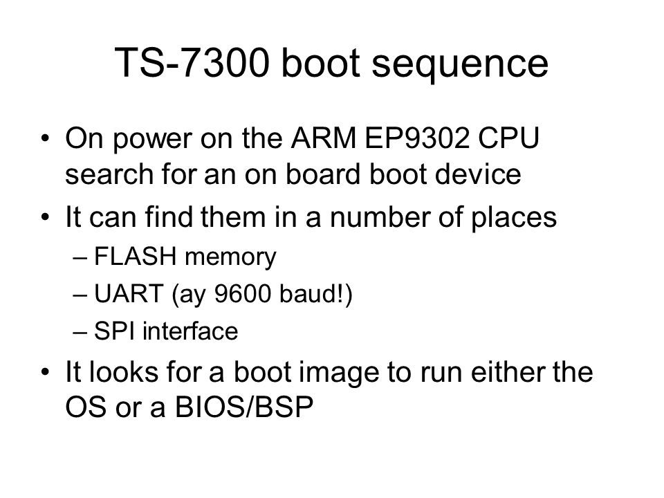 Booting the TS-7300 boards VHDL and C  Overview After looking at the