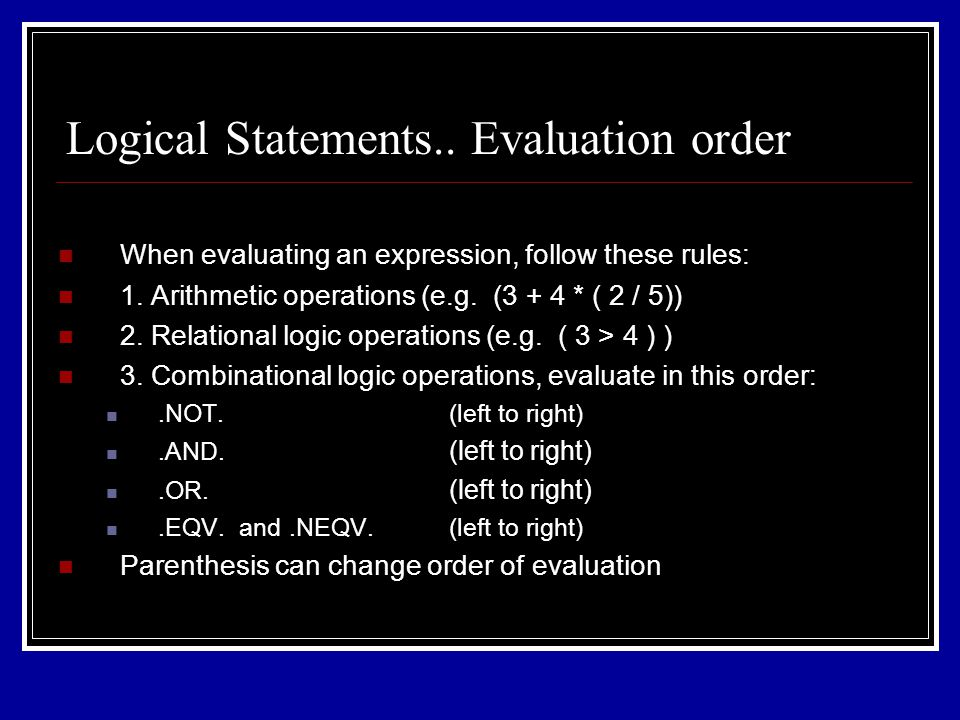 When evaluating an expression, follow these rules: 1.