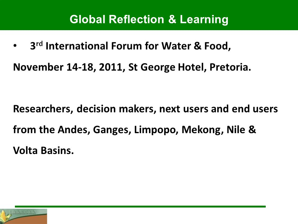 3 rd International Forum for Water & Food, November 14-18, 2011, St George Hotel, Pretoria.