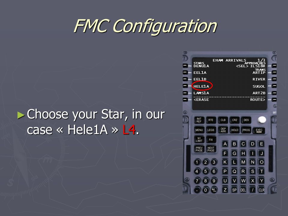 FMC Configuration ► Choose your Star, in our case « Hele1A » L4.