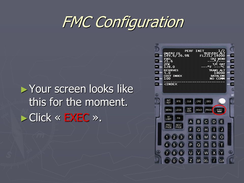 FMC Configuration ► Your screen looks like this for the moment. ► Click « EXEC ».