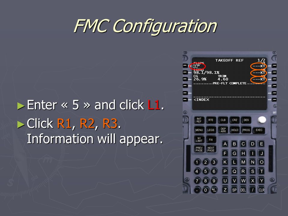 FMC Configuration ► Enter « 5 » and click L1. ► Click R1, R2, R3. Information will appear.