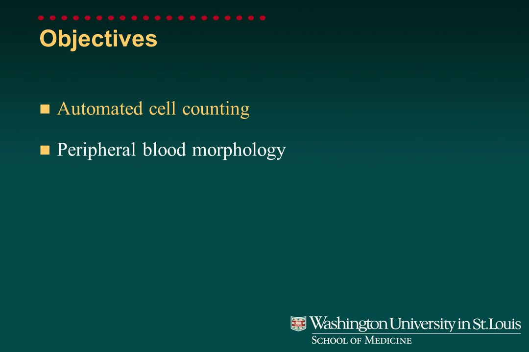 CBC and Peripheral Blood Smears Morey A. Blinder, M.D.