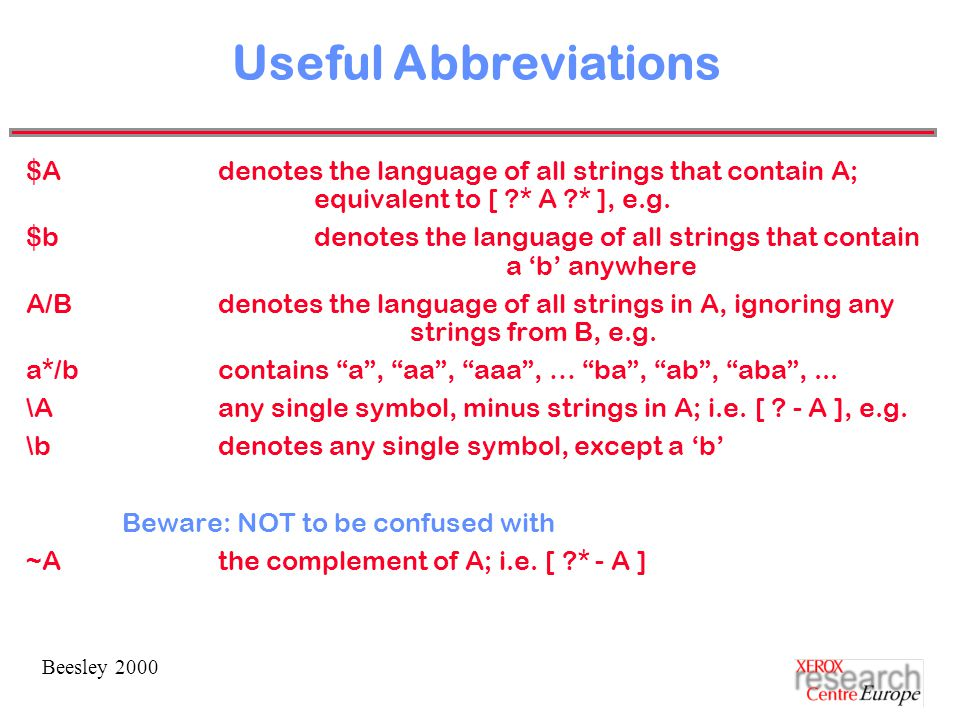 Beesley 2000 Useful Abbreviations $Adenotes the language of all strings that contain A; equivalent to [ * A * ], e.g.