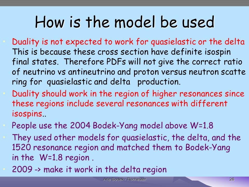 26 How is the model be used Duality is not expected to work for quasielastic or the delta This is because these cross section have definite isospin final states.