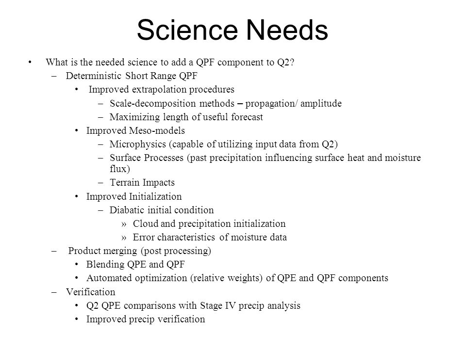 Science Needs What is the needed science to add a QPF component to Q2.