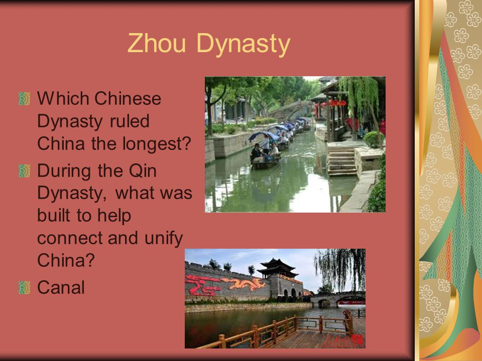Zhou Dynasty Which Chinese Dynasty ruled China the longest.