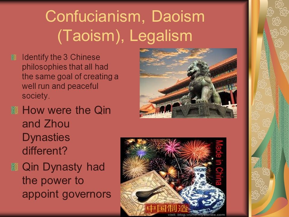 Confucianism, Daoism (Taoism), Legalism Identify the 3 Chinese philosophies that all had the same goal of creating a well run and peaceful society.