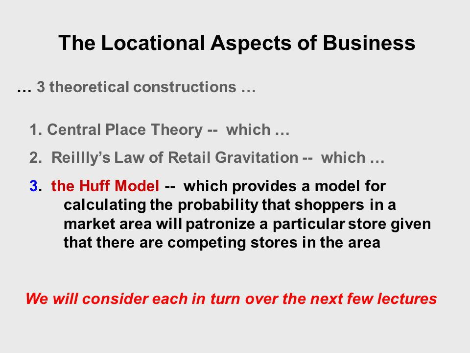 The Locational Aspects of Business … 3 theoretical constructions … 1.