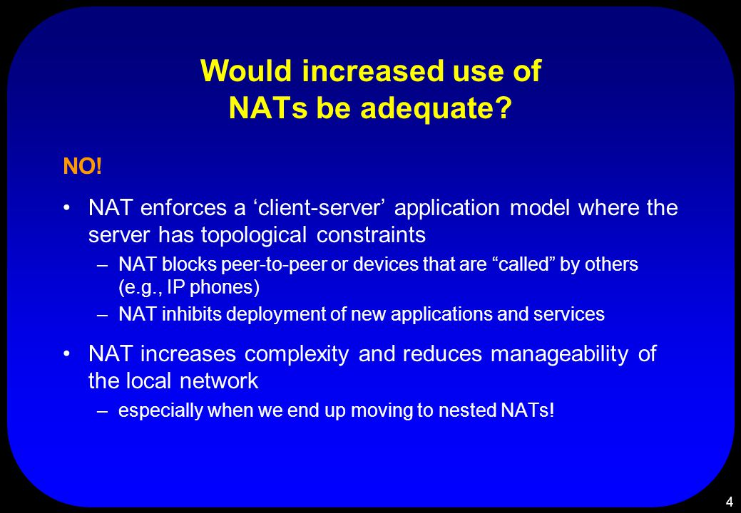4 Would increased use of NATs be adequate. NO.