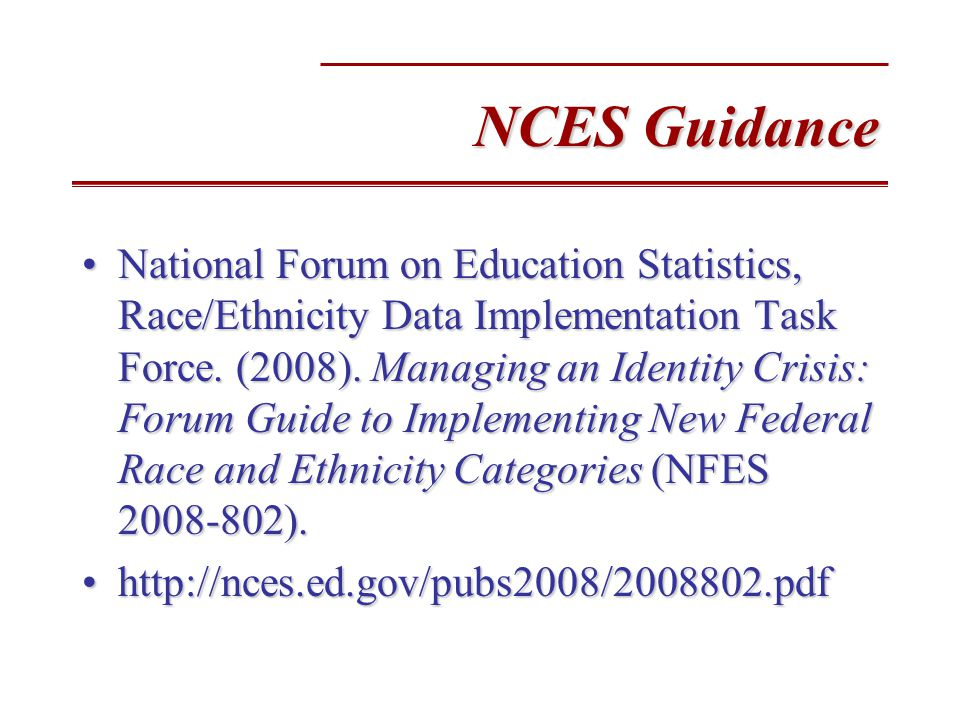 NCES Guidance National Forum on Education Statistics, Race/Ethnicity Data Implementation Task Force.
