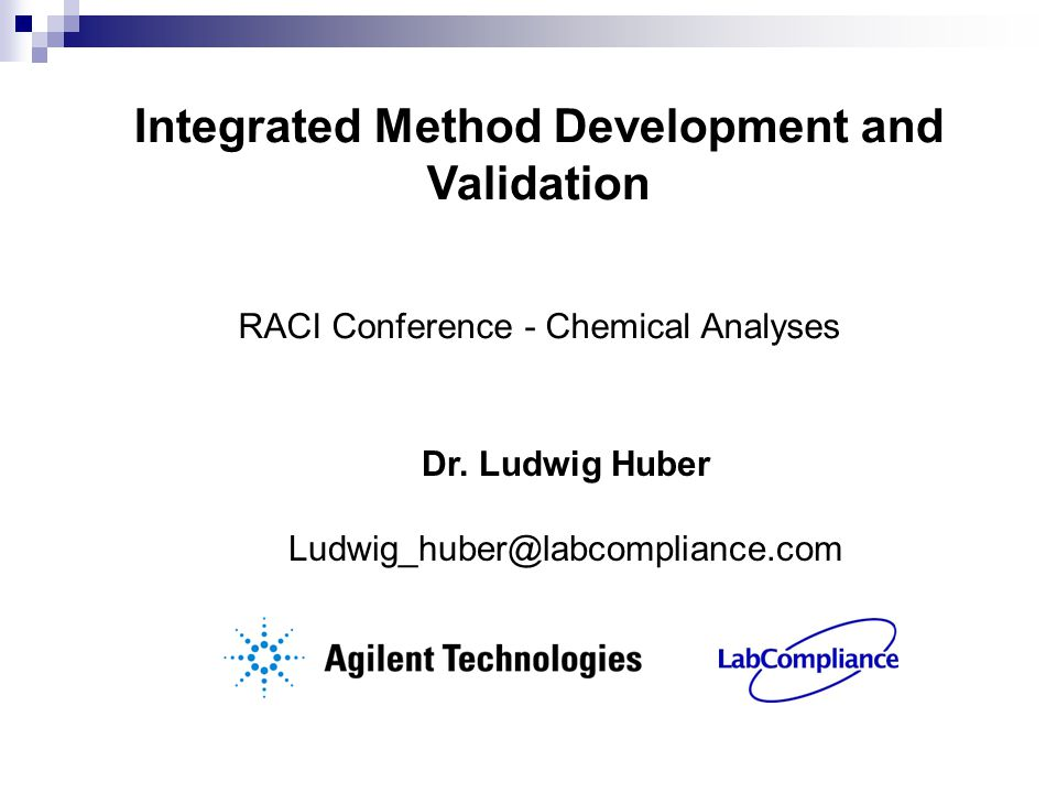 Integrated Method Development and Validation Dr  Ludwig Huber RACI