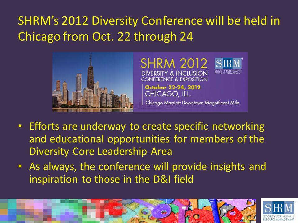 SHRM's 2012 Diversity Conference will be held in Chicago from Oct.