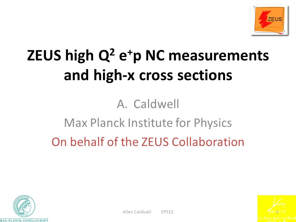 ZEUS high Q 2 e + p NC measurements and high-x cross sections A.Caldwell Max Planck Institute for Physics On behalf of the ZEUS Collaboration Allen Caldwell EPS131