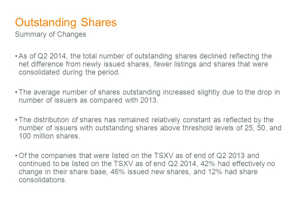Outstanding Shares As of Q2 2014, the total number of outstanding shares declined reflecting the net difference from newly issued shares, fewer listings and shares that were consolidated during the period.