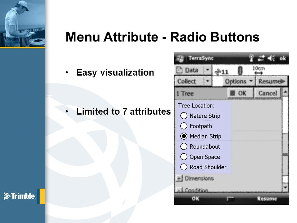 Menu Attribute - Radio Buttons Easy visualization Limited to 7 attributes