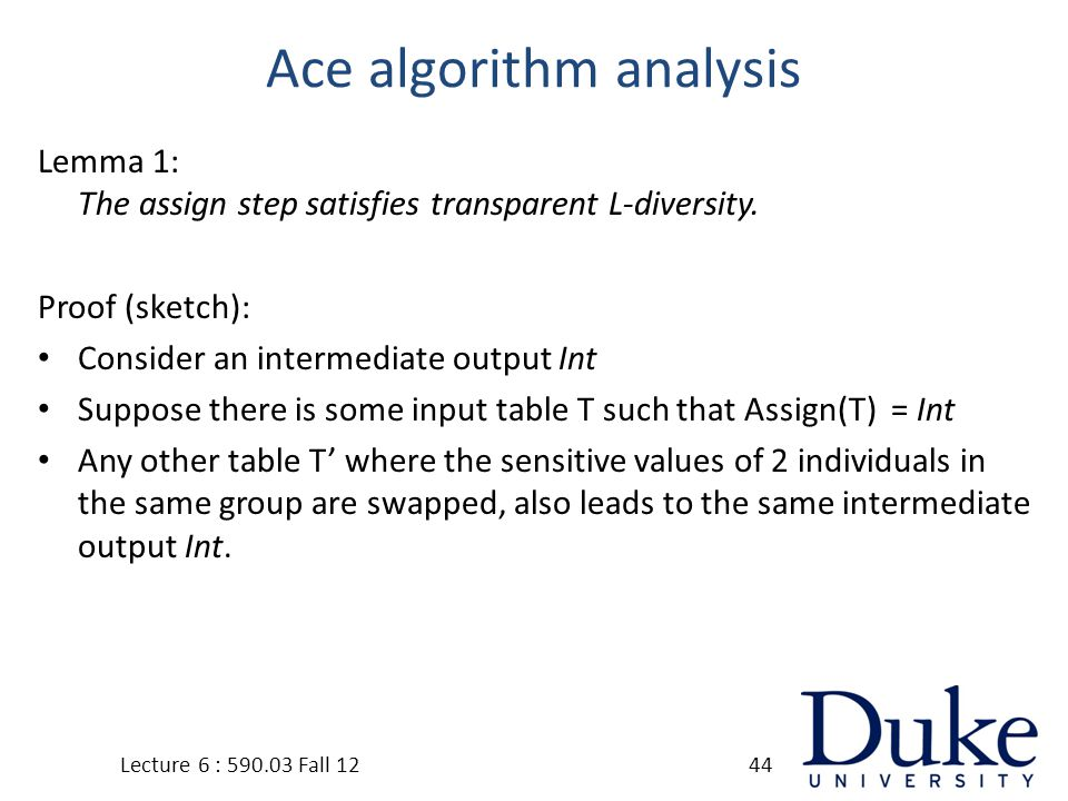 Ace algorithm analysis Lemma 1: The assign step satisfies transparent L-diversity.