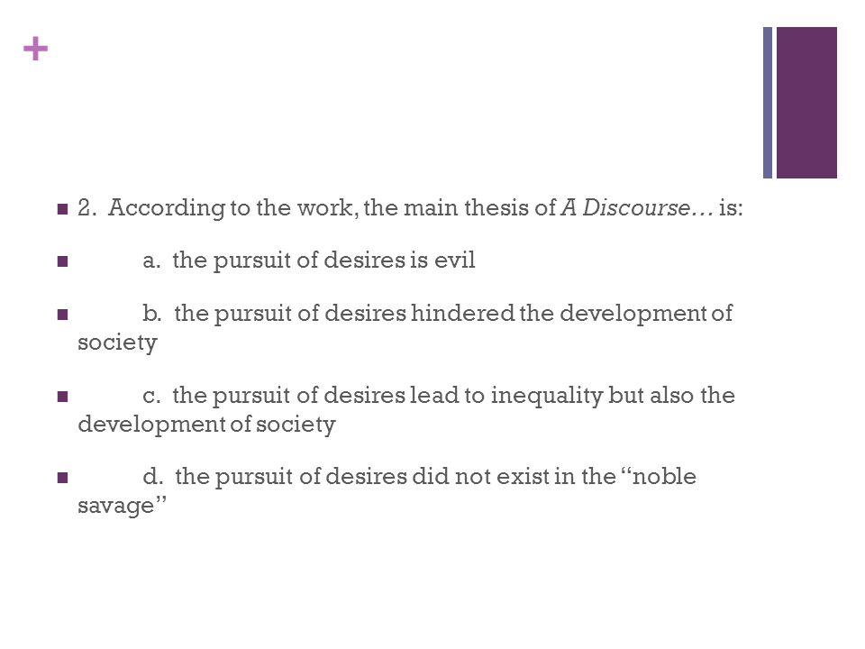 + 2. According to the work, the main thesis of A Discourse… is: a.