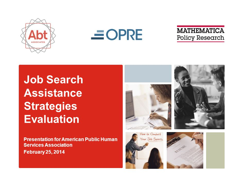 Job Search Assistance Strategies Evaluation Presentation for American Public Human Services Association February 25, 2014