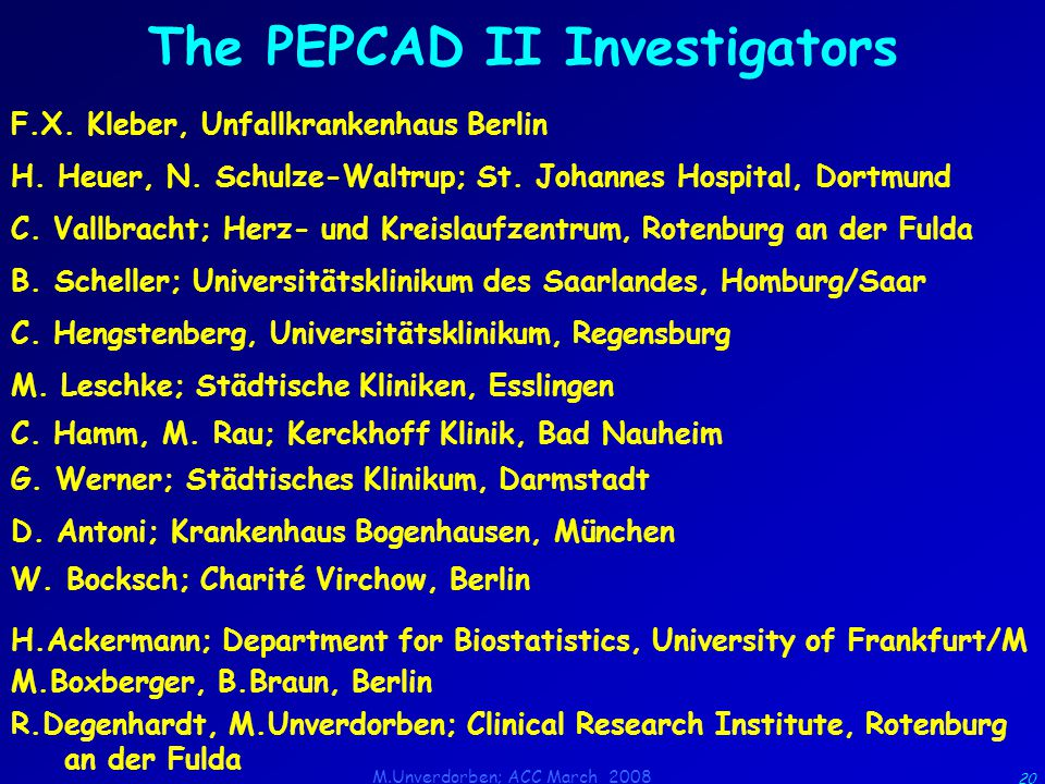 M.Unverdorben; ACC March 2008 20 The PEPCAD II Investigators F.X.