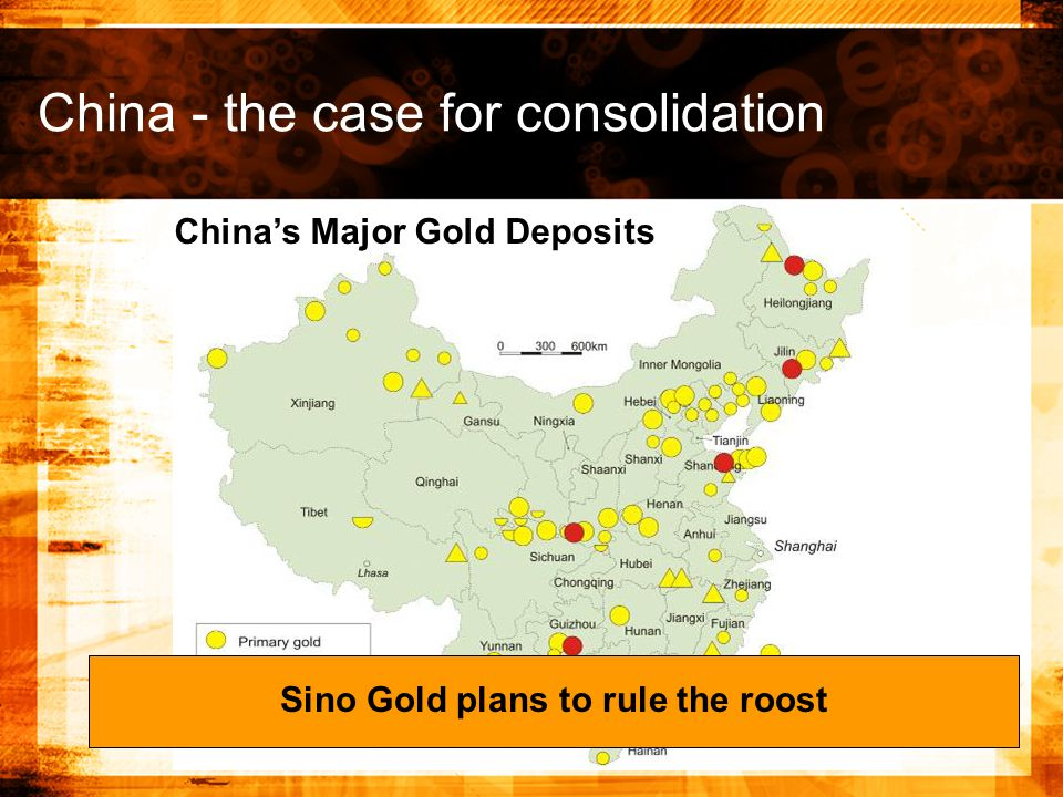 China - the case for consolidation China's Major Gold Deposits Sino Gold plans to rule the roost