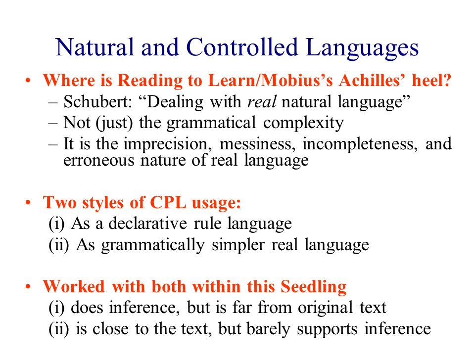 Natural and Controlled Languages Where is Reading to Learn/Mobius's Achilles' heel.